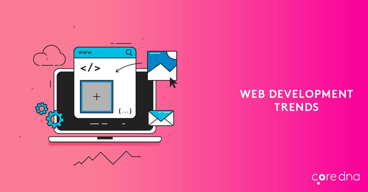 Top Web Development Trends For 2021